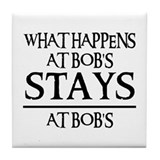 STAYS AT BOB'S Tile Coaster