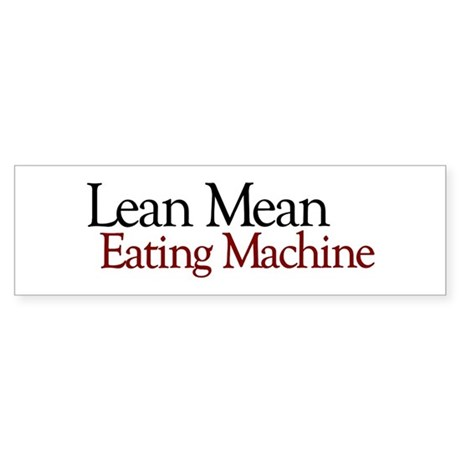 Lean Mean Eating Machine Bumper Sticker
