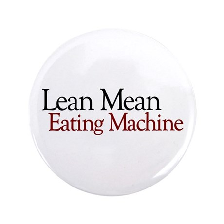 "Lean Mean Eating Machine 3.5"" Button (100 pack)"