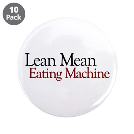"Lean Mean Eating Machine 3.5"" Button (10 pack)"
