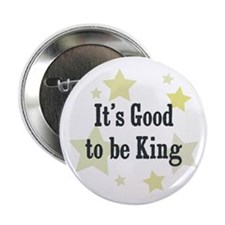 """It's Good to be King 2.25"""" Button"""