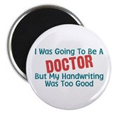 Nurse Humor Doctor's Handwriting Magnet