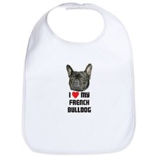 I love My French Bulldog Bib