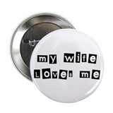 "My Wife Loves Me 2.25"" Button"