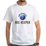World's Greatest BEE KEEPER White T-Shirt