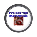 I've got the madness in march Wall Clock