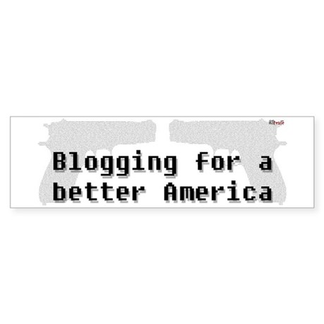 Blogging for a better America Bumper Sticker
