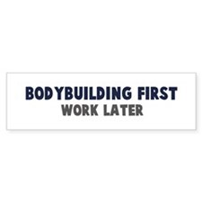 Bodybuilding First Bumper Bumper Sticker