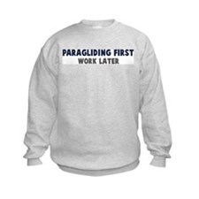 Paragliding First Sweatshirt