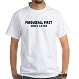 Paddleball First Shirt