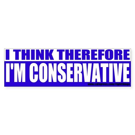 I'm Conservative Bumper Sticker