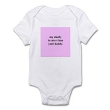 My Daddy is cuter... (Pink) Infant Bodysuit