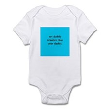 My daddy is hotter... (Blue) Infant Bodysuit