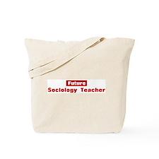 Future Sociology Teacher Tote Bag