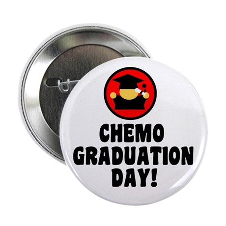 Chemo Graduation Day 2.25&quot; Button (10 pack)