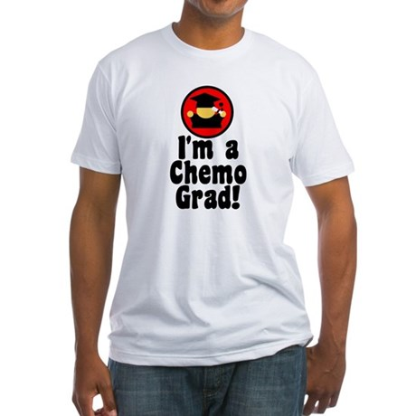 I'm a Chemo Grad Fitted T-Shirt