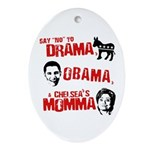 Say no to Drama, Obama, Chelsea's Mama Ornament (O
