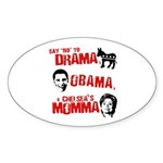 Say no to Drama, Obama, Chelsea's Mama Sticker (Ov