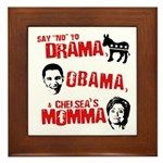 Say no to Drama, Obama, Chelsea's Mama Framed Tile