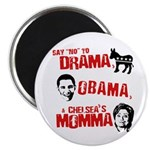 Say no to Drama, Obama, Chelsea's Mama Magnet