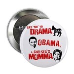 Say no to Drama, Obama, Chelsea's Mama 2.25