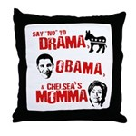 Say no to Drama, Obama, Chelsea's Mama Throw Pillo