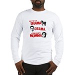 Say no to Drama, Obama, Chelsea's Mama Long Sleeve