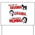 Say no to Drama, Obama, Chelsea's Mama Yard Sign