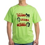 Say no to Drama, Obama, Chelsea's Mama Green T-Shi