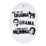 Say No to Drama, Obama, Chelsea's Mama Ornament (O