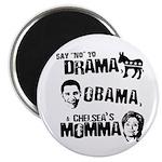 Say No to Drama, Obama, Chelsea's Mama Magnet