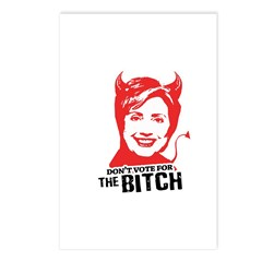 Don't vote for the bitch Postcards (Package of 8)