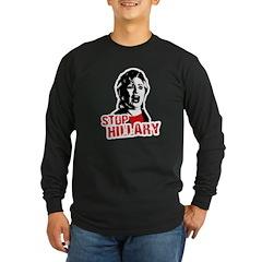 Stop Hillary / Anti-Hillary Long Sleeve Dark T-Shi