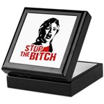 Stop the bitch / Anti-Hillary Keepsake Box