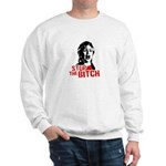 Stop the bitch / Anti-Hillary Sweatshirt