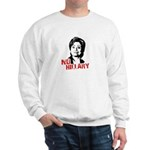 Anti-Hillary: No Hillary Sweatshirt