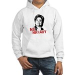 Anti-Hillary: No Hillary Hooded Sweatshirt
