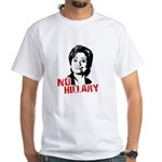 Anti-Hillary: No Hillary White T-Shirt