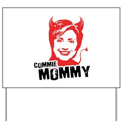 Anti-Hillary: Commie Mommy Yard Sign