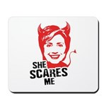 Anti-Hillary: She Scares Me Mousepad