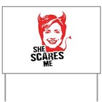Anti-Hillary: She Scares Me Yard Sign