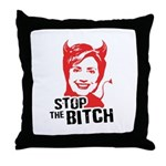 Stop the Bitch Throw Pillow