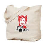 Stop the Bitch Tote Bag