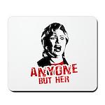 Anyone but Hillary Mousepad