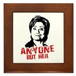 Anti-Hillary: Anyone but her Framed Tile