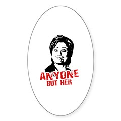 Anti-Hillary: Anyone but her Oval Sticker