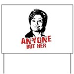 Anti-Hillary: Anyone but her Yard Sign