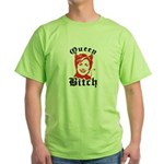 Queen Bitch Green T-Shirt
