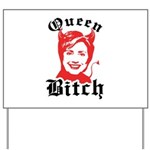 Queen Bitch Yard Sign