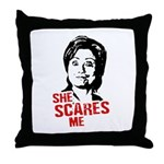 Anti-Hillary: She Scares Me Throw Pillow